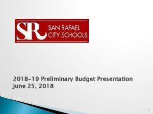 2018 19 Preliminary Budget Presentation June 25 2018