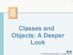 1 8 Classes and Objects A Deeper Look