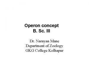 Operon concept B Sc III Dr Narayan Mane