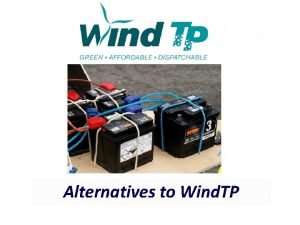 Alternatives to Wind TP Preface Wind TP integrates