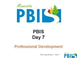 PBIS Day 7 Professional Development Morning Session Day