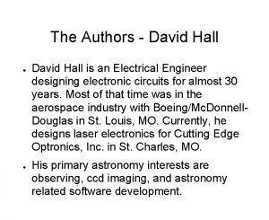 The Authors David Hall David Hall is an