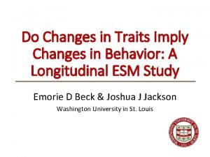 Do Changes in Traits Imply Changes in Behavior