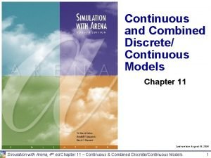 Continuous and Combined Discrete Continuous Models Chapter 11