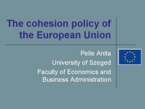 The cohesion policy of the European Union Pelle