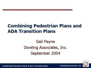 Combining Pedestrian Plans and ADA Transition Plans Gail
