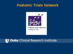 Pediatric Trials Network What Is The Pediatric Trials