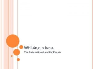 WHI 4 B C D INDIA The Subcontinent