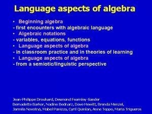 Language aspects of algebra Beginning algebra first encounters