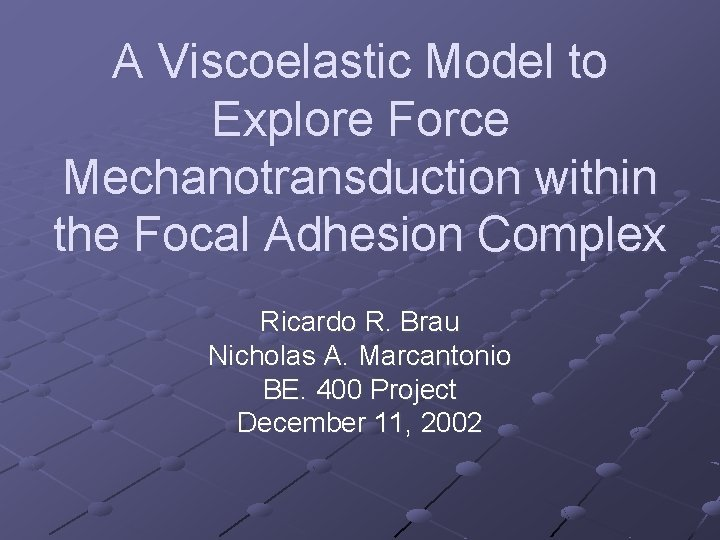 A Viscoelastic Model to Explore Force Mechanotransduction within