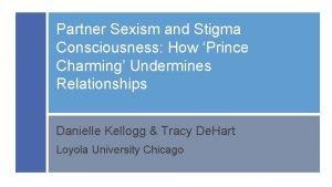 Partner Sexism and Stigma Consciousness How Prince Charming
