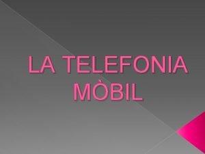 LA TELEFONIA MBIL NDEX Qu s la telefonia