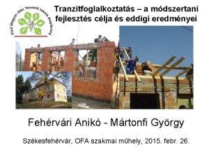 Tranzitfoglalkoztats a mdszertani fejleszts clja s eddigi eredmnyei
