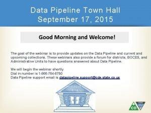 Data Pipeline Town Hall September 17 2015 The