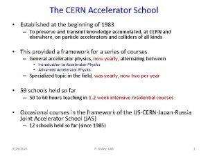 The CERN Accelerator School Established at the beginning