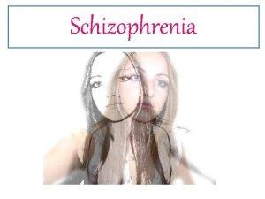 Schizophrenia Positive Symptoms First Rank Symptoms In Britain