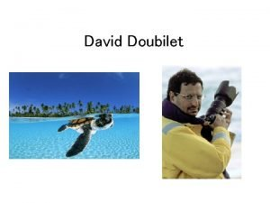 David Doubilet Biography David Doubilet was born in