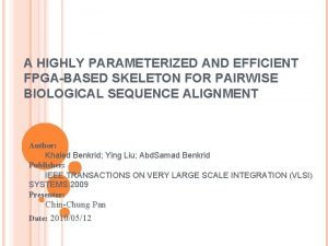 A HIGHLY PARAMETERIZED AND EFFICIENT FPGABASED SKELETON FOR