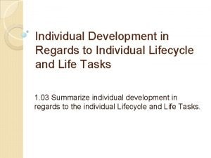 Individual Development in Regards to Individual Lifecycle and