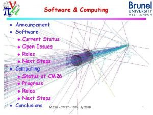 Software Computing Announcement Software u Current Status u