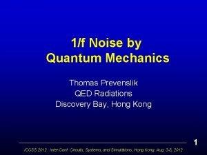 1f Noise by Quantum Mechanics Thomas Prevenslik QED