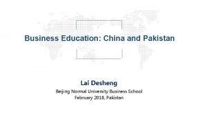 Business Education China and Pakistan Lai Desheng Beijing