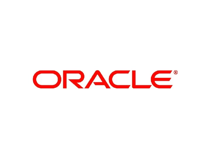 Insert Picture Here Insert Picture Here Oracle Advanced