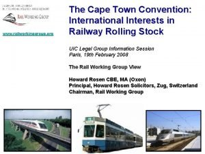 www railworkinggroup org The Cape Town Convention International