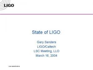 State of State the LIGO Laboratory of LIGO