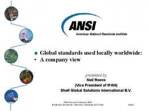 Global standards used locally worldwide A company view