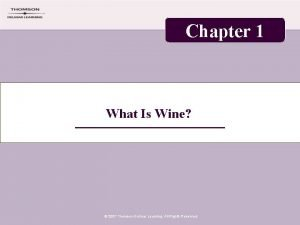 Chapter 1 What Is Wine 2007 Thomson Delmar