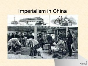 Imperialism in China 1 9152020 China Resists Foreign