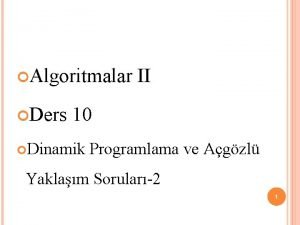 Algoritmalar II Ders 10 Dinamik Programlama ve Agzl