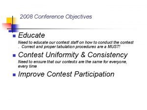 2008 Conference Objectives n Educate Need to educate