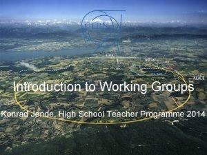 Introduction to Working Groups Konrad Jende High School