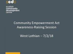 Community Empowerment Act AwarenessRaising Session West Lothian 7218