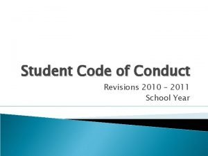 Student Code of Conduct Revisions 2010 2011 School
