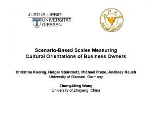 ScenarioBased Scales Measuring Cultural Orientations of Business Owners