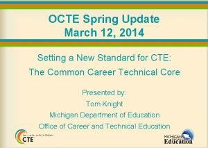 OCTE Spring Update March 12 2014 Setting a