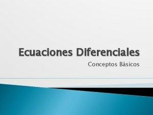 Ecuaciones Diferenciales Conceptos Bsicos Alumno Javier Snchez Registro
