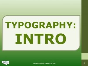 TYPOGRAPHY INTRO PROPERTY OF PIMA COUNTY JTED 2011