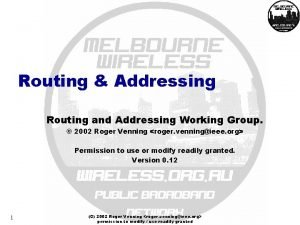 Routing Addressing Routing and Addressing Working Group 2002