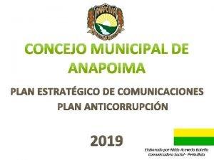PLAN ESTRATGICO DE COMUNICACIONES PLAN ANTICORRUPCIN 2019 Elaborado