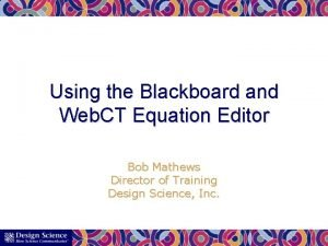 Using the Blackboard and Web CT Equation Editor