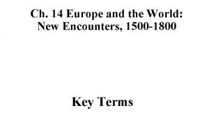 Ch 14 Europe and the World New Encounters