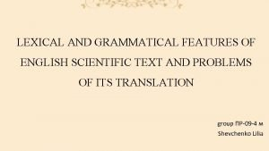 LEXICAL AND GRAMMATICAL FEATURES OF ENGLISH SCIENTIFIC TEXT