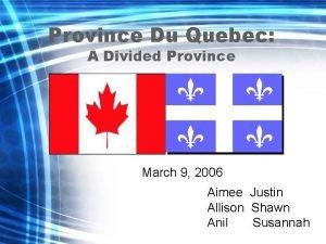 Province Du Quebec A Divided Province March 9