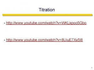 Titration http www youtube comwatch vWKLkpoo 5 Gbo