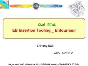 CMS ECAL EB Insertion Tooling Enfourneur Zhihong SUN