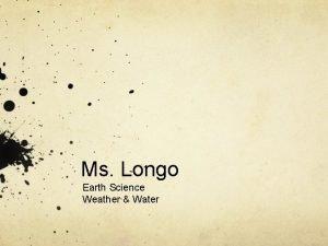 Ms Longo Earth Science Weather Water 928 Agenda